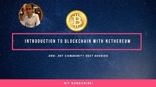 .NET Community - Introduction to blockchain with Nethereum