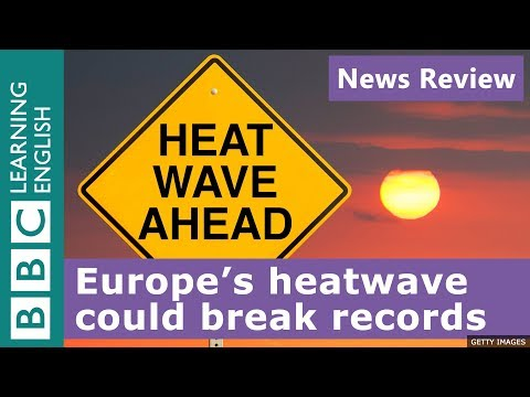 Europe's heatwave could break records! - News Review