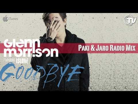 Glenn Morrison Feat. Islove - Goodbye (Paki & Jaro Remix) - Time Records