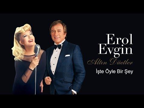 Erol Evgin & Emel Sayın - İşte Öyle Bir Şey (Official Audio)