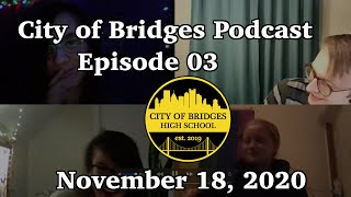 City of Bridges Podcast - Episode 03 - November 18, 2020