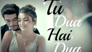 Tu Dua Hai Dua New Hindi Song | Hayat And Murat