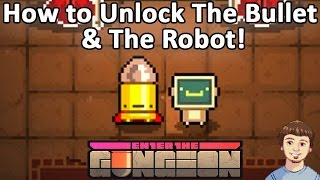 Enter the Gungeon - How to Unlock The Bullet & The Robot Characters!