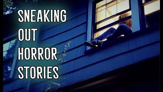 3 Scary TRUE Sneaking Out Horror Stories