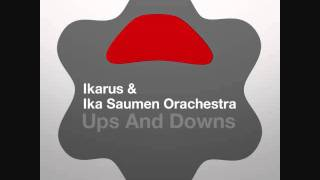 Ika Saumen Orchestra - Ups And Downs In Life 2011 (Moccokaos & UN 8 Remix)