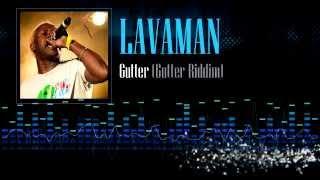 Lavaman - Gutter (Gutter Riddim)