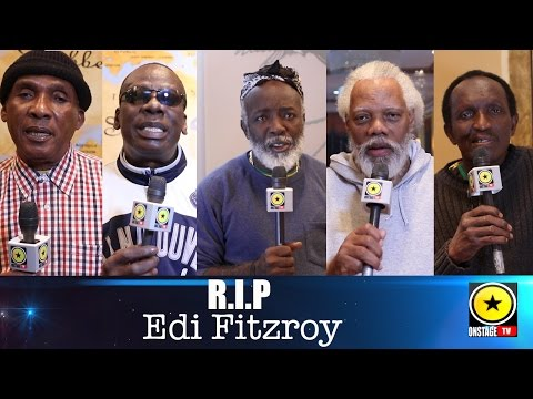 RIP Edi Fitzroy: Tributes From Ken Booth, Leroy Sibbles, Freddy McGregor, Ibo Cooper, Lloyd Parks
