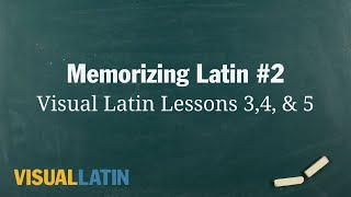 Memorizing the Endings: Visual Latin 1. 3,4, & 5