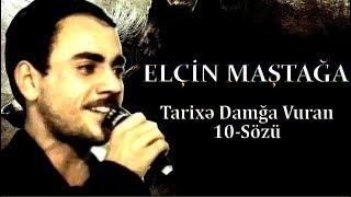 Elcin Mastaga - Tarixe Damga Vuran 10 Sozu