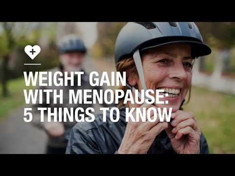 Weight gain with menopause: 5 things to know