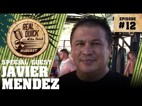 Real Quick With Mike Swick Podcast #12: Javier Mendez (AKA Founder / Head Trainer)
