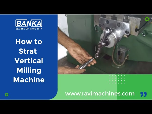 3-type spindle movement in Vertical turret Milling machine M3 -BANKA