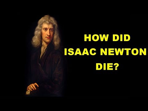 How Did Isaac Newton Die?