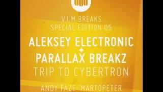Aleksey Electronic & Parallax Breakz - Trip To Cybertron (Andy Faze Remix)