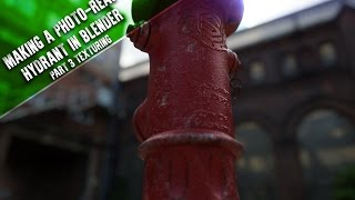 Making a Photo-Real Hydrant in Blender: Part 3 Texturing