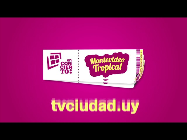 TV Ciudad presenta Montevideo Tropical 2017