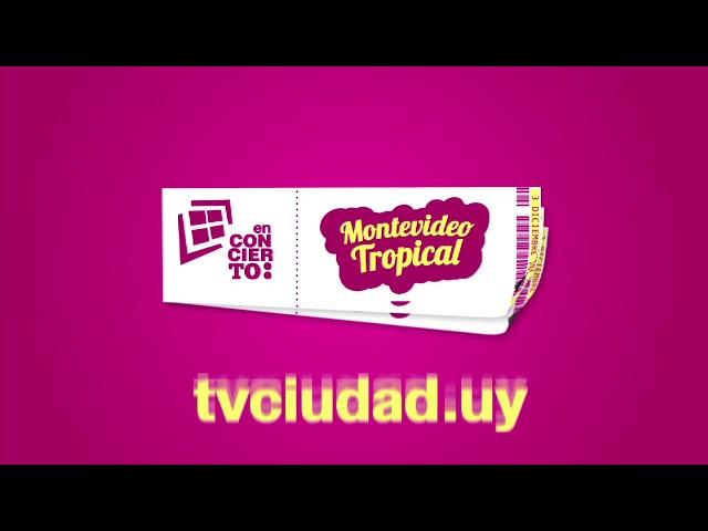 TV Ciudad presenta Montevideo Tropical 2017