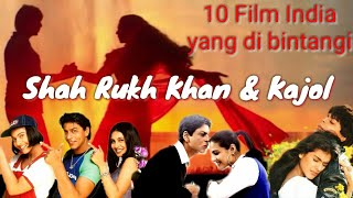 10 Film India yang dibintangi ShahRukh Khan & Kajol #FilmIndia #Bollywood  #ShahRukhKan  #Kajol