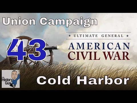 A BLOODLESS VICTORY AT COLD HARBOR  - less than 5k casualties - Ultimate General: Civil War- USA 43