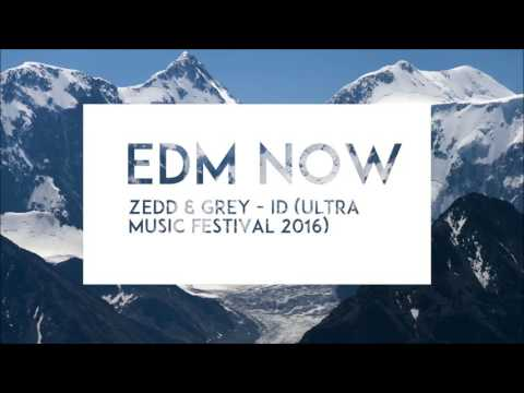 Zedd & Grey - ID (Ultra Music Festival 2016)