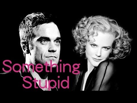 Something Stupid-Robbie Williams/Nicole Kidman(lyrics)