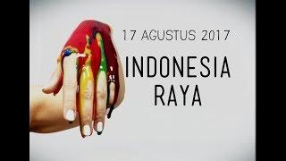 "Agustus 2017: ""Indonesia Raya"""