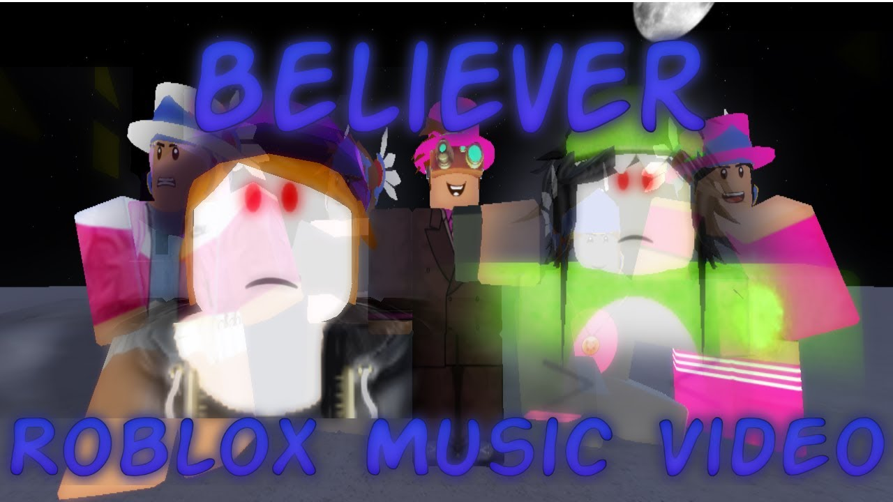 believer roblox music video