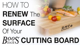 How To Renew The Surface Of Your Boos Block® Cutting Board