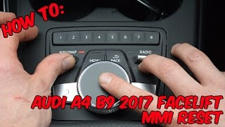 How To: Audi A4 B9 2017 Facelift MMI Reset