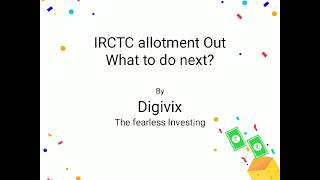 IRCTC IPO allotment Out. What to do next? [English]