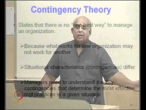 Mod-01 Lec-08 Systems contingency approach to organization theory and practice; techniques