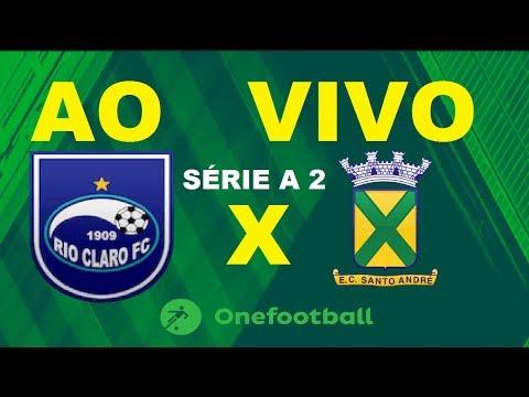 RIO CLARO X SANTO ANDRÉ AO VIVO - PAULISTÃO SÉRIE A 2 - 2019