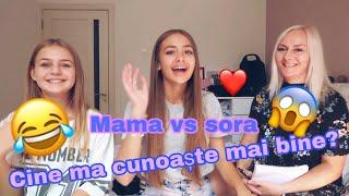 CINE MĂ CUNOAȘTE MAI BINE ??? 😲❤️ MAMA VS SORA😂
