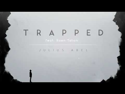 Julius Abel - Trapped (Ft. Raen Talion)