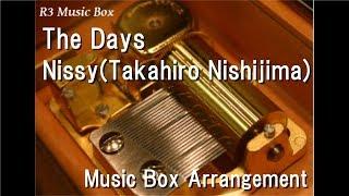 Gambar cover The Days/Nissy(Takahiro Nishijima) [Music Box]