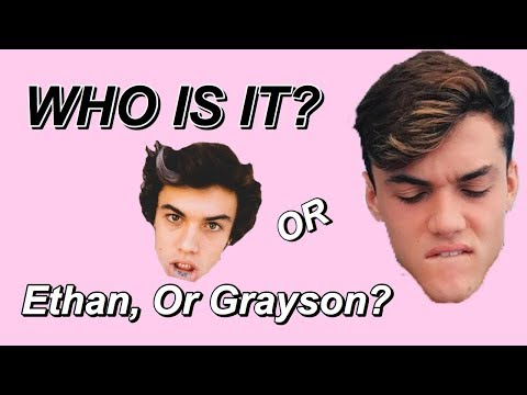 Who Is It? Ethan Or Grayson?