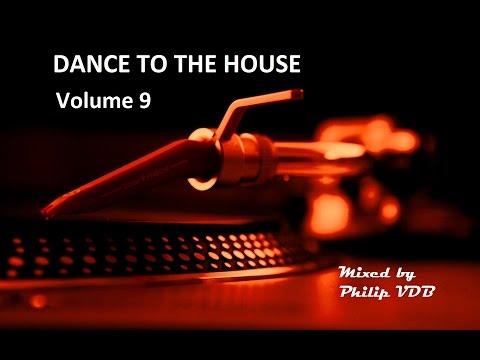 Dance to the House vol.9 - Retro House, Techno, Trance, ...