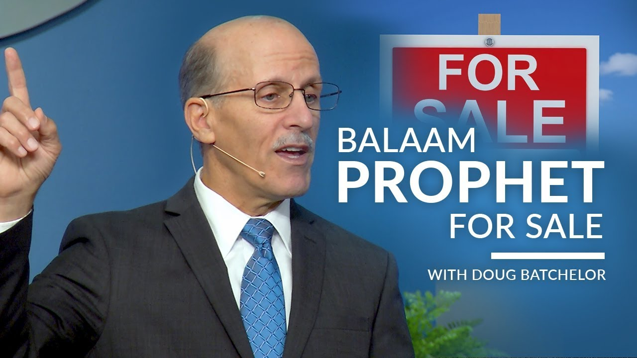 """Balaam, Prophet for Sale"" with Doug Batchelor (Amazing Facts)"