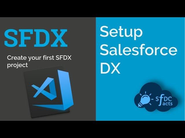 Setup SalesforceDX | Scratch Org | Dev Hub | Visual Studio Code | SFDCFacts