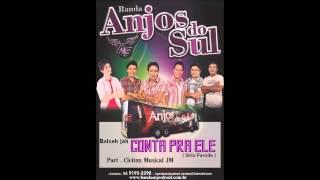 Banda Anjos do Sul - Conta Pra Ele( Part. Cleiton Musical JM )
