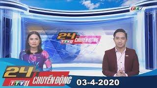 24h Chuyển động 03-4-2020 | Tin tức hôm nay | TayNinhTV