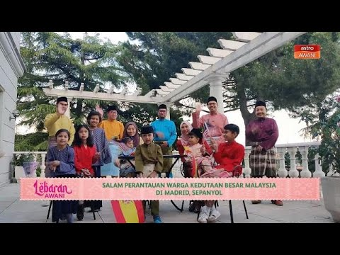 Lebaran AWANI   Salam perantauan warga Kedutaan Besar Malaysia di Madrid, Sepanyol