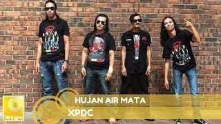 Download lagu XPDC- Hujan Airmata