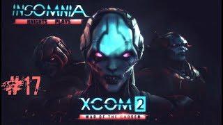 XCOM 2 War of the Chosen - Part 17 - Morbid Sentinel, Night Walker.
