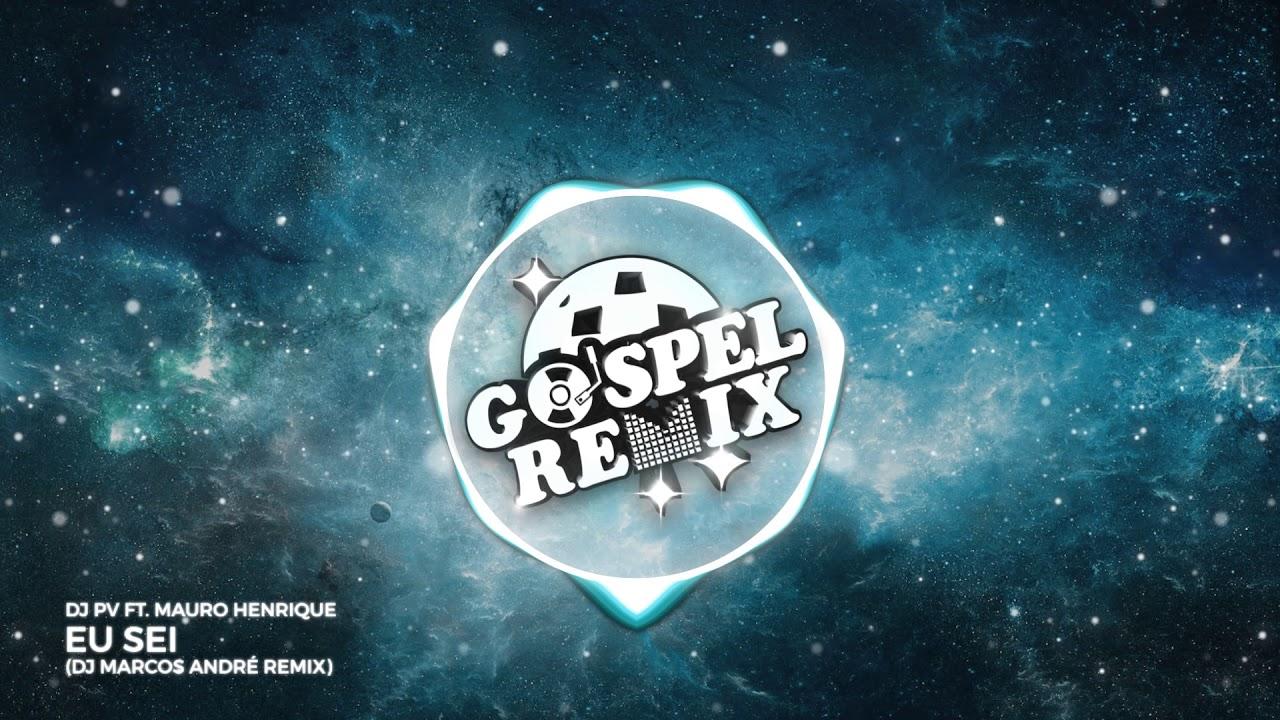 DJ PV ft. Mauro Henrique - Eu Sei (DJ Marcos Andre Remix) [Electro House Gospel