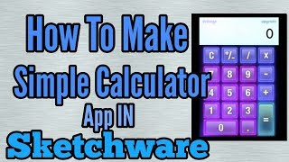 How To Make Simple Calculator App in Sketchware