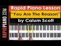 """How To Play """"You Are The Reason"""" by Calum Scott  - Piano Tutorial & Lesson - (Part 1)"""