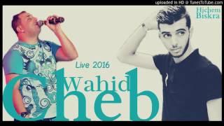 Cheb Wahid 2016   Livezahri Mtalabni زهري متالبني
