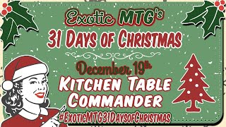 Kitchentable Commander Presents: ExoticMTG's 31 Days of Christmas