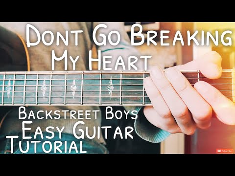 Don't Go Breaking My Heart Backstreet Boys Guitar Tutorial // Don't Go Breaking My Heart Guitar